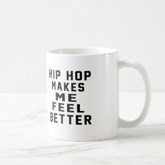 Hip Hop Makes Me Feel Better Coffee Mug