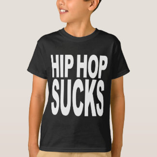 Hip Hop Sucks T-Shirt