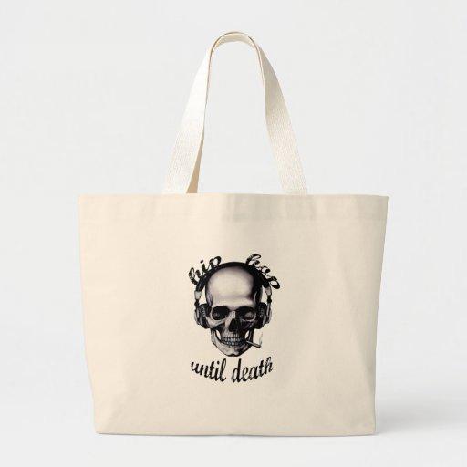 Hip Hop Until Death Bag