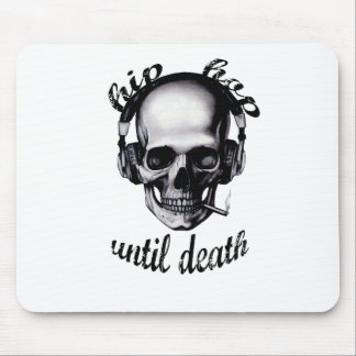 Hip Hop Until Death Mouse Pad