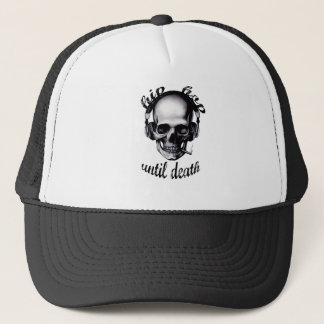 Hip Hop Until Death Trucker Hat