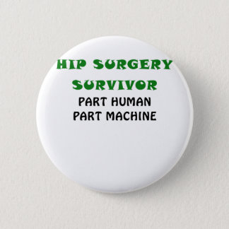 Hip Surgery Survivor Part Human Part Machine 6 Cm Round Badge