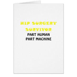 Hip Surgery Survivor Part Human Part Machine Card