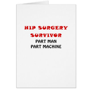 Hip Surgery Survivor Part Man Part Machine Card