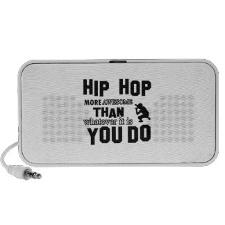 hiphop more awesome than what you do iPod speaker