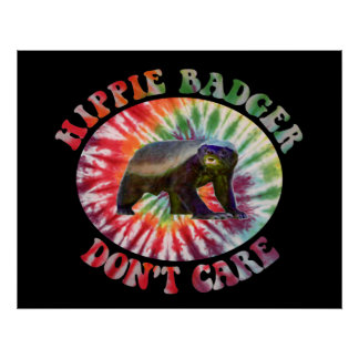 Hippie Badger Don t Care Poster medium size
