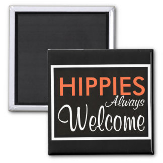 HIPPIES Always Welcome Magnet