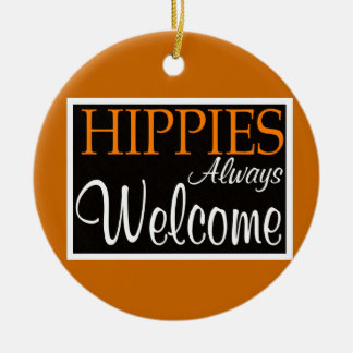 Hippies Always Welcome - Ornament