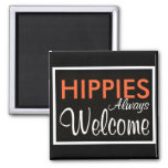 HIPPIES Always Welcome Refrigerator Magnets