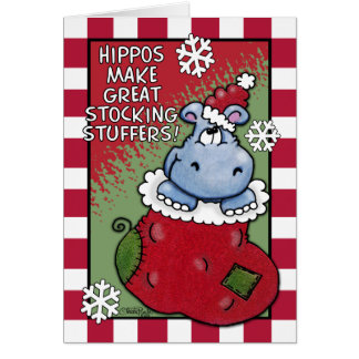 Hippos Make GREAT Stocking Stuffers Greeting Card