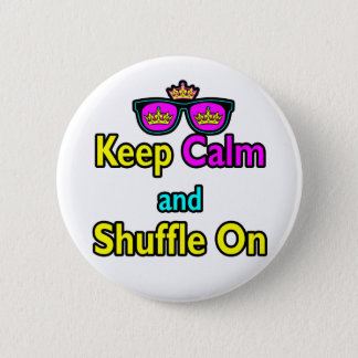 Hipster Crown Sunglasses Keep Calm And Shuffle On 6 Cm Round Badge