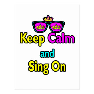 Hipster Crown Sunglasses Keep Calm And Sing On Postcard