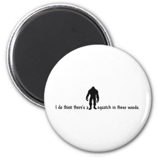 Hipster SQUATCH IN THESE WOODS - Finding Bigfoot 6 Cm Round Magnet