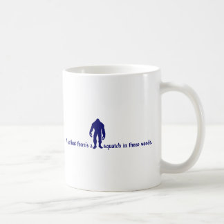 Hipster SQUATCH IN THESE WOODS - Finding Bigfoot Basic White Mug