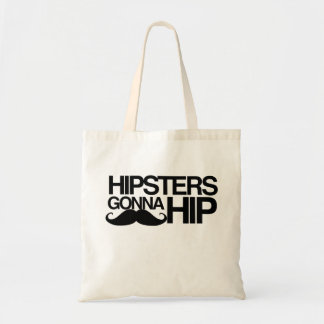 Hipsters Gonna Hip Stache Tote Bag
