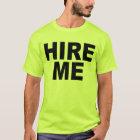 Hire Me! Bright T-Shirt