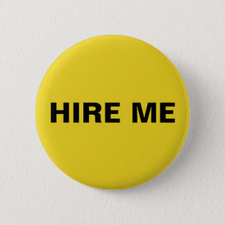Hire Me button pin