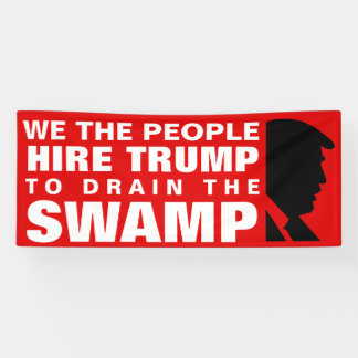 Hire Trump To Drain The Swamp! Banner