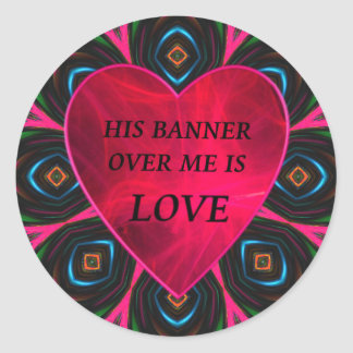 His banner over me is love round sticker