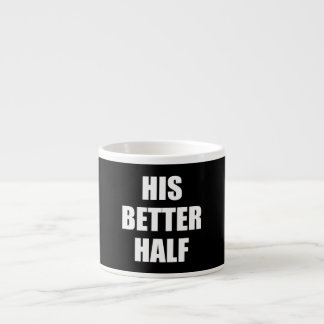 His Better Half Espresso Mug