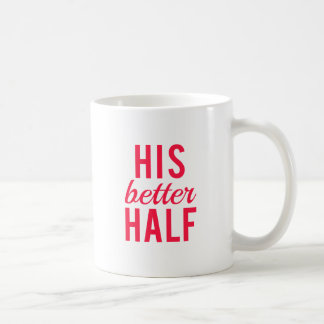 His better half word art, text design basic white mug
