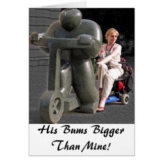 His bums bigger than mine! card