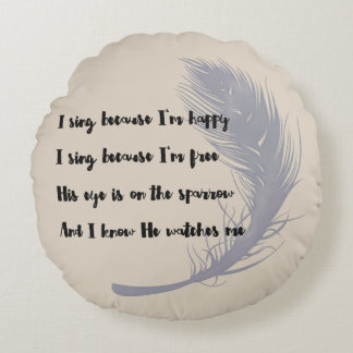 His Eye Is on the Sparrow Hymn Quote Round Cushion