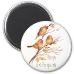 His eye is on the Sparrow, Inspiration, Bird Fridge Magnets