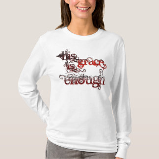 His grace is enough #2 T-Shirt