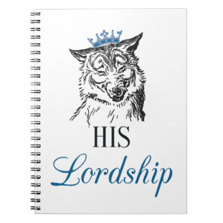 His Lordship Notepad Spiral Notebook