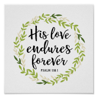 His Love Endures Forever Print
