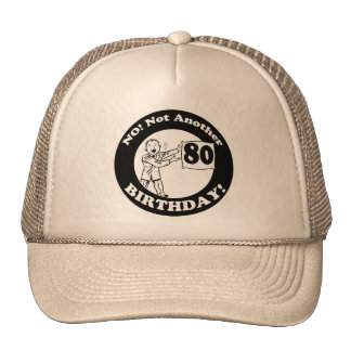 His Not My 80th Birthday Gifts Trucker Hats