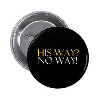 His Way No Way 6 Cm Round Badge