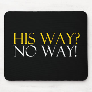 His Way No Way Mouse Mat