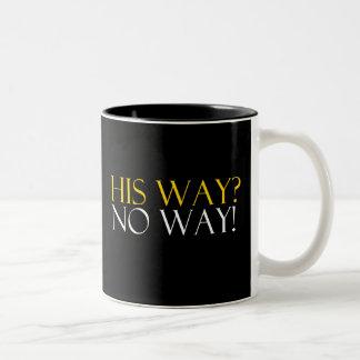 His Way No Way Mugs