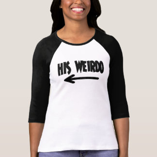 His Weirdo Tshirt