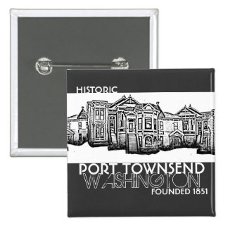 Historic Port Townsend Washington founded button