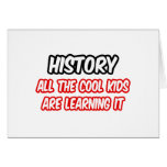 History...All The Cool Kids Are Learning It
