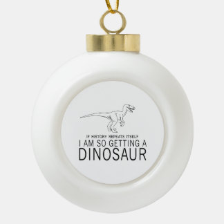History and Dinosaurs Ceramic Ball Christmas Ornament