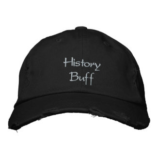 History Buff  Cap / Hat Embroidered Hat