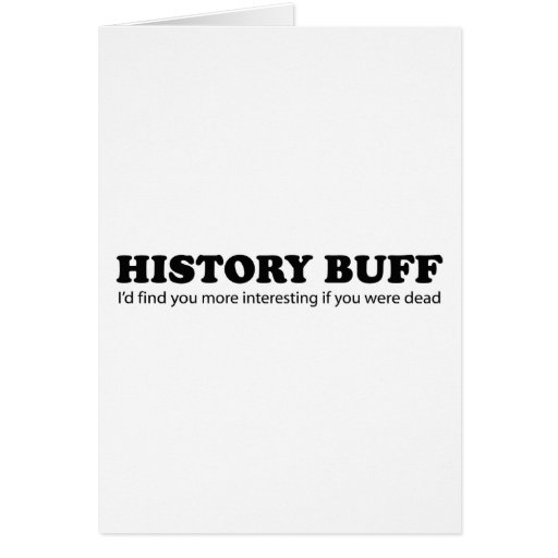 History Buff Greeting Cards
