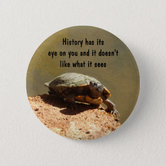 History has its eye on you 6 cm round badge