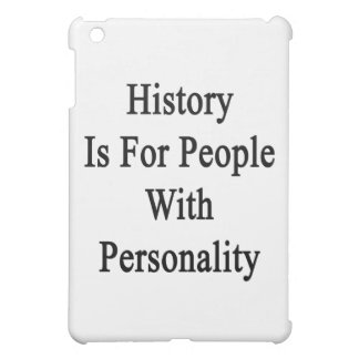 History Is For People With Personality iPad Mini Cases