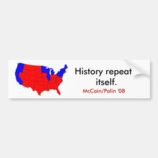 HISTORY REPEATS.. BUMPER STICKER