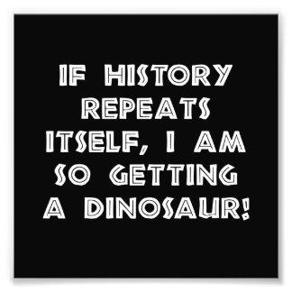 History Repeats Dinosaur Photo Art
