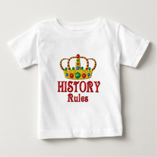 HISTORY Rules Baby T-Shirt