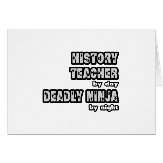 History Teacher By Day...Deadly Ninja By Night Card