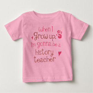 History Teacher (Future) Infant Baby T-Shirt