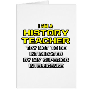 History Teacher...Superior Intelligence Card