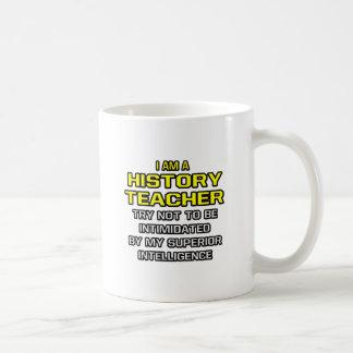 History Teacher...Superior Intelligence Mug